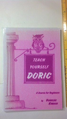 Teach Yourself Doric: A Course for Beginners: Kynoch, Douglas