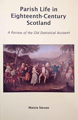Parish Life in Eighteenth-Century Scotland: A Review: Steven, Maisie