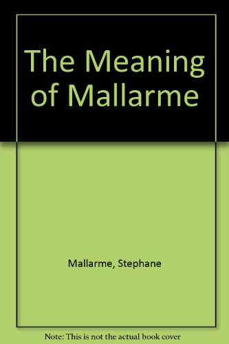 9781898218296: The Meaning of Mallarme (English and French Edition)
