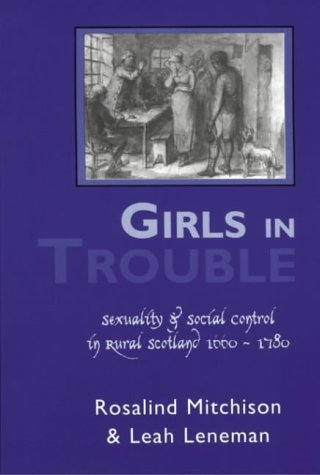 9781898218890: Girls In Trouble: Sexuality And Social Control In Rural Scotland 1660-1780