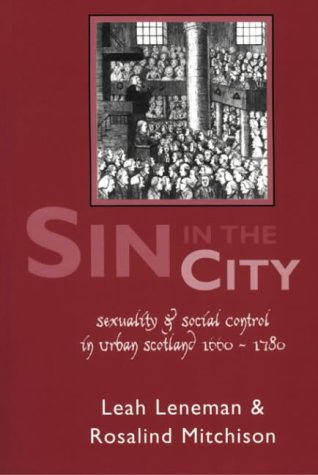 9781898218906: Sin in the City: Sexuality and Social Control in Urban Scotland, 1660-1780