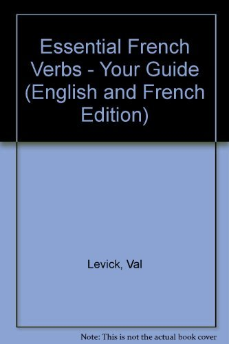 9781898219149: Essential French Verbs - Your Guide (English and French Edition)