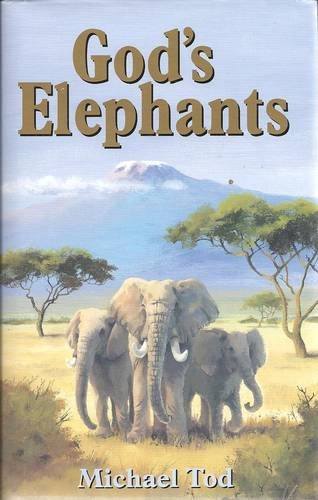 God's Elephants (FINE COPY OF SCARCE HARDBACK NUMBERED, LIMITED FIRST EDITION SIGNED BY THE AUTHOR)