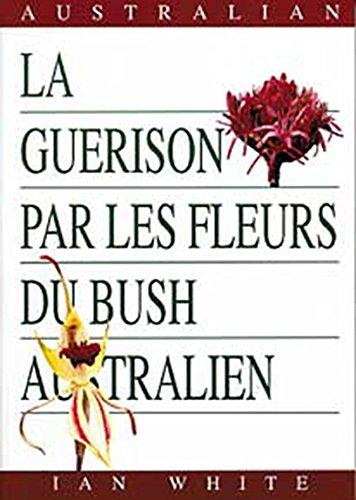 9781898245551: Guérison par les fleurs du bush australien