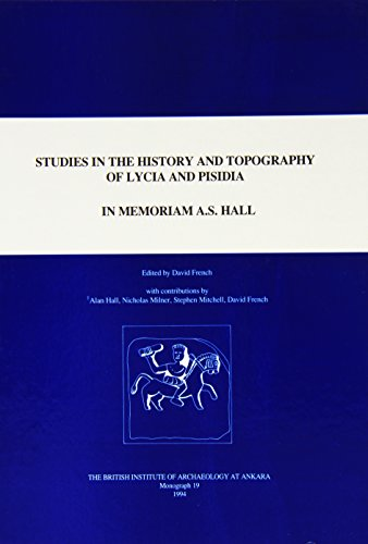 9781898249030: Studies in the History and Topography of Lycia and Pisidia: iI Memoriam A.S. Hall (British Institute of Archaeology at Ankara Monographs)
