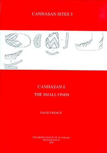 9781898249245: Canhasan Sites 3: Canhasan I, The Small Finds (British Institute of Archaeology at Ankara Monographs)