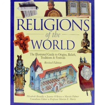 Religions of the World: The Illustrated Guide to Origins, Beliefs, Tarditions & Festivals (189825091X) by Elizabeth Breuilly