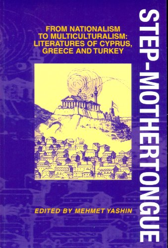 9781898253334: Step-mothertongue: From Nationalism to Multiculturalism - Literatures of Cyprus, Greece and Turkey