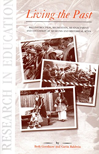 9781898253433: Living the Past: Reconstruction, Recreation, Re-enactment and Education at Museums and Heritage Sites (Research in Education)