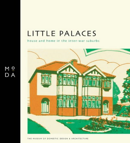Little Palaces (Moda Museum Booklets): Museum of Domestic Design & Architecture