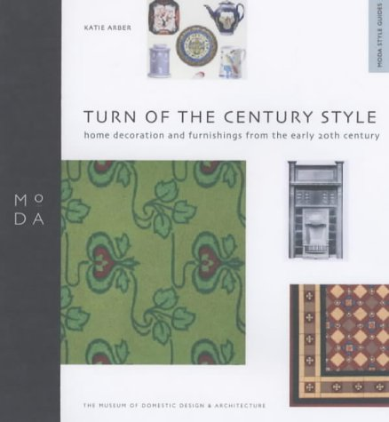 9781898253877: Turn of Century Style : Home Decoration and Furnishings Between 1890 and 1910 (Moda Museum Booklets)