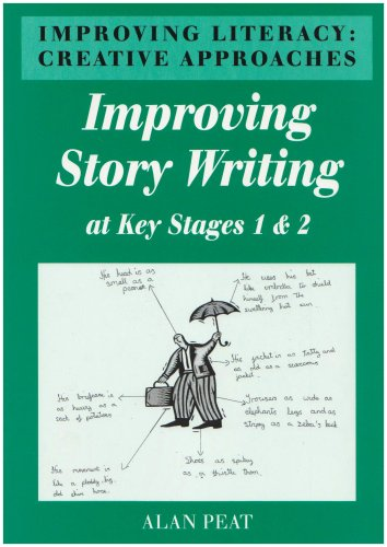 Improving Literacy: Improving Story Writing at Key Stages 1 and 2: Creative Approaches (Paperback)
