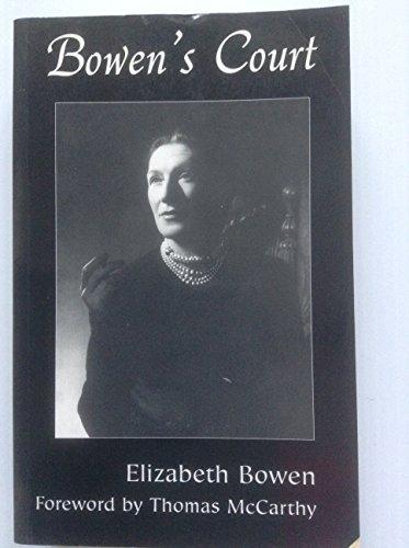 Bowen's Court: Bowen, Elizabeth