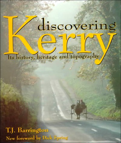 9781898256717: Discovering Kerry: Its History, Heritage and Topography