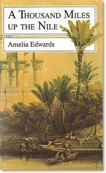 A thousand miles up the Nile: Edwards, Amelia B.