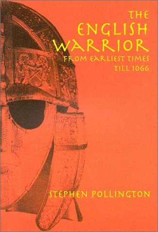 The English Warrior from earliest times to: Pollington, Stephen