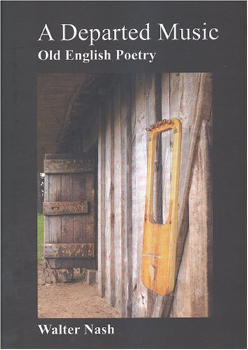 A Departed Music: Readings In Old English Poetry (FINE COPY OF HARDBACK FIRST EDITION, FIRST PRIN...