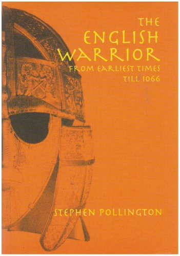 The English Warrior from Earliest Times to 1066: Pollington, Stephen