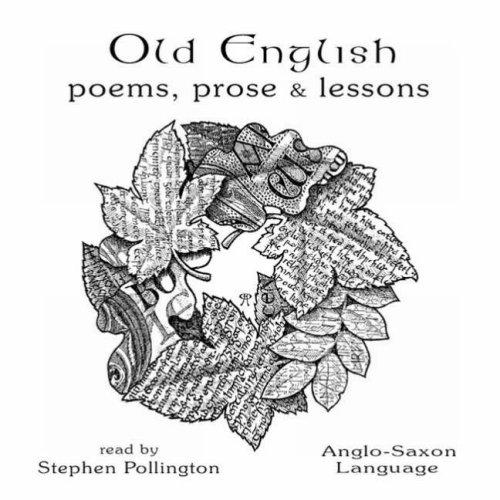 Old English Poems, Prose and Lessons: Anglo-Saxon Language: Pollington, Stephen