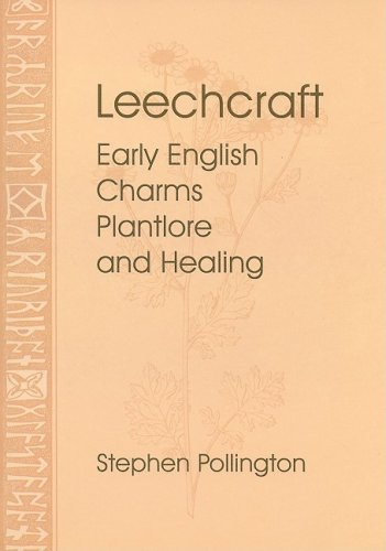 9781898281474: Leechcraft: Early English Charms, Plant-Lore and Healing