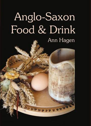 Anglo-Saxon Food and Drink: Hagen, Ann