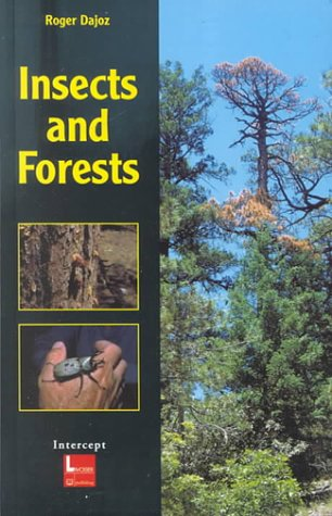 9781898298687: Insects and Forests: The Role and Diversity of Insects in the Forest Environment