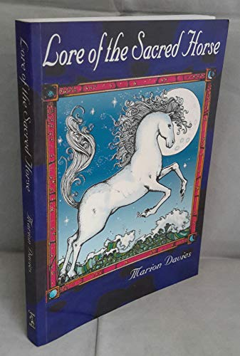 9781898307174: The Lore of the Sacred Horse
