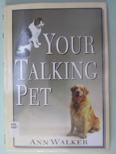 Your Talking Pet (1898307873) by Walker, Ann