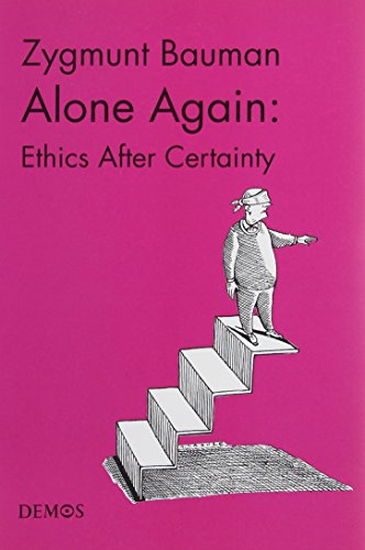 Alone Again: Ethics After Certainty (Demos Papers): Bauman, Zygmunt