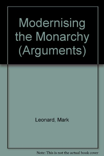 9781898309741: Modernising the monarchy (Arguments)
