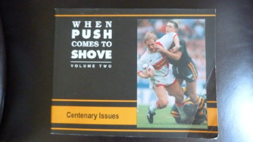 When Push Comes to Shove: Centenary Edition v. 2 (1898311145) by Ian Clayton; I. Daley; R. Gate