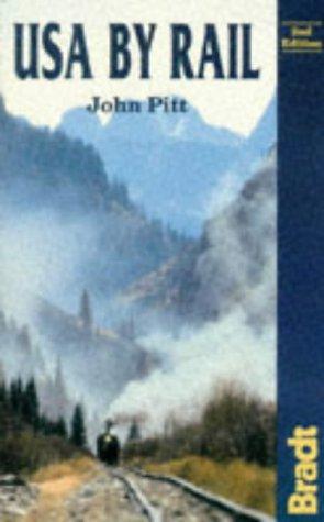 USA by Rail (Bradt Rail Guides): John Pitt