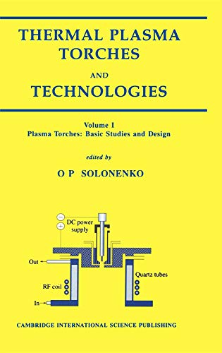 9781898326595: Thermal Plasma Torches and Technologies: Plasma Torches: Basic Studies and Design (v. 1)