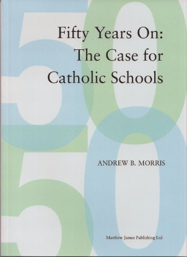 9781898366928: 50 Years on: The Case for Catholic Schools
