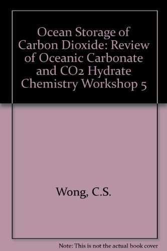 9781898373094: Ocean Storage of Carbon Dioxide: Review of Oceanic Carbonate and CO2 Hydrate Chemistry Workshop 5