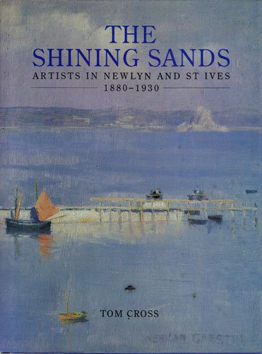 9781898386063: Shining Sands: Artists in Newlyn and St.Ives, 1880-1930