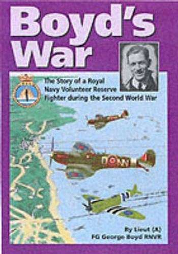 9781898392064: Boyd's War: The Story of a Royal Navy Volunteer Reserve Fighter Pilot During World War Two