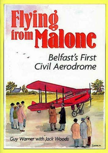 9781898392637: Flying from Malone: Belfast's First Civil Aerodrome