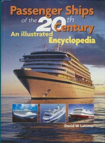 Passenger Ships of the 20th Century: An: Latimer, David