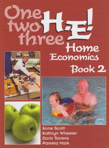 One, Two, Three, H.E.!: Book 2 (Home Economics) (189839279X) by Anne Scott; Kathryn Wheeler; Doris Torrens; Pamela Mark