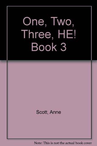 One, Two, Three HE!: Bk. 3 (Home Economics) (1898392803) by Anne Scott; Kathryn Wheeler; Doris Torrens; Pamela Mark