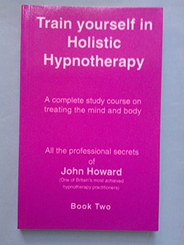 9781898396055: Train Yourself in Holistic Hypnotherapy, Book 2