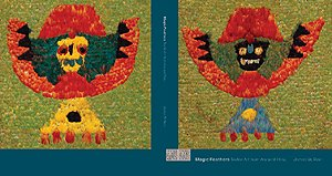 Magic Feathers: Textile Art From Ancient Peru: Reid, James W