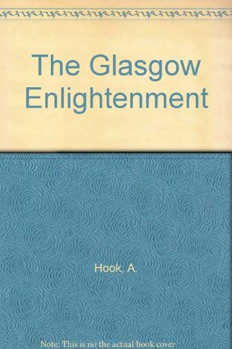 The Glasgow Enlightenment: A. Hook