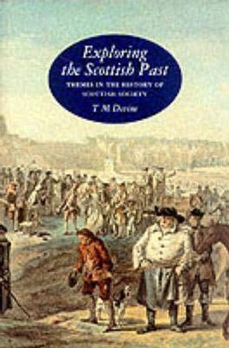 9781898410386: Exploring the Scottish past: Themes in the history of Scottish society