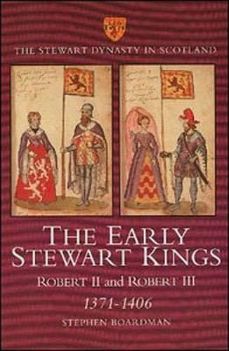 9781898410430: The Early Stewart Kings: Robert II and Robert III 1371-1406 (Stewart Dynasty in Scotland series)