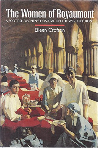 9781898410867: The Women of Royaumont: Scottish Women's Hospital on the Western Front