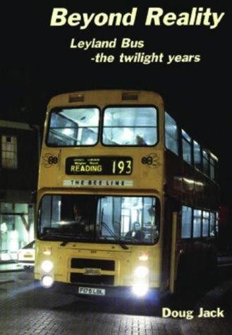 Beyond Reality: Leyland Bus, the Twilight Years: Jack, Doug