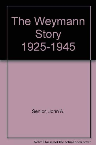 THE WEYMANN STORY Part One 1923- 1945: JOHN A SENIOR, ALAN TOWNSIN & JOHN BANKS