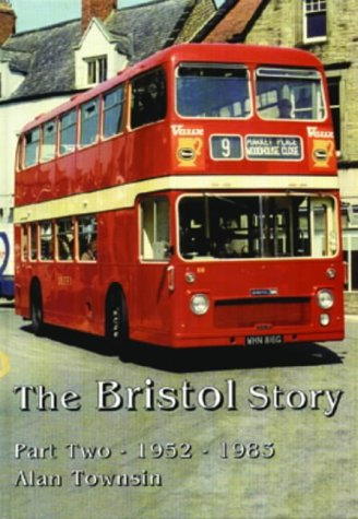 9781898432784: The Bristol Story: Part Two: 1952-1983 (The British Bus and Truck Heritage): 1951-1983 Pt. 2
